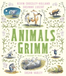Image for The animals Grimm  : a treasury of tales