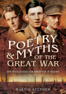 Image for Poetry and myths of the Great War  : how poets altered our perception of history
