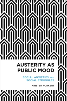Image for Austerity as public mood  : social anxieties and social struggles