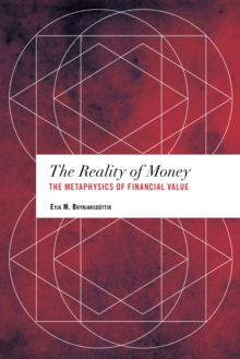 Image for The reality of money  : the metaphysics of financial value