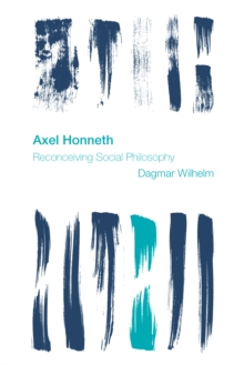 Image for Axel Honneth : Reconceiving Social Philosophy