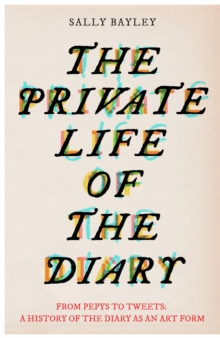Image for The private life of the diary  : from Pepys to tweets