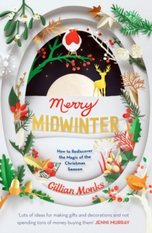 Image for Merry Midwinter : How to Rediscover the Magic of the Christmas Season