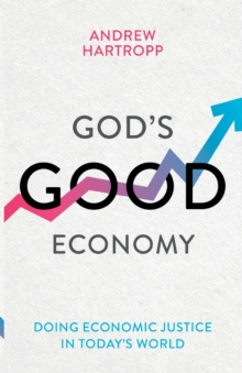 Image for God's good economy  : doing economic justice in today's world