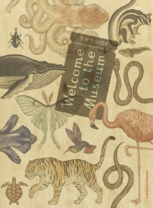 Image for Welcome to the Museum : Animalium Collector's Edition