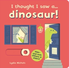 Image for I thought I saw a...dinosaur!