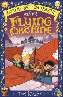 Image for Good Knight, Bad Knight and the flying machine
