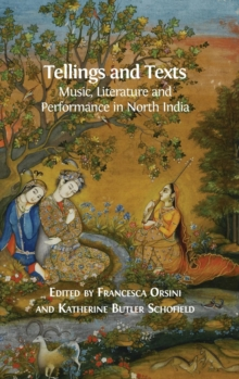 Image for Tellings and Texts : Music, Literature and Performance in North India