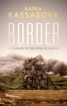 Image for Border  : a journey to the edge of Europe
