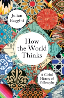 Image for How the World Thinks : A Global History of Philosophy