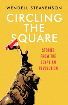 Image for Circling the square  : stories from the Egyptian Revolution