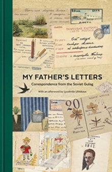 Image for My father's letters  : correspondence from the Soviet Gulag