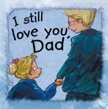 Image for I still love you, Dad!