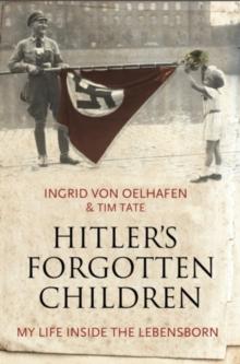 Image for Hitler's forgotten children  : my life inside the Lebensborn