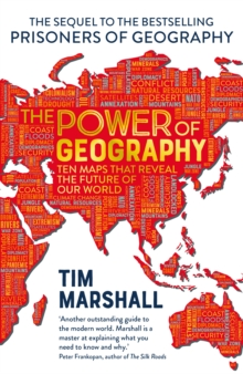 Image for The power of geography  : ten maps that reveal the future of our world