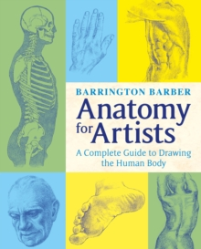 Image for Anatomy for artists  : a complete guide to drawing the human body
