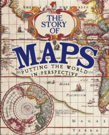 Image for The story of maps  : putting the world in perspective