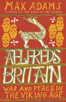 Image for ¥lfred's Britain  : war and peace in the Viking age