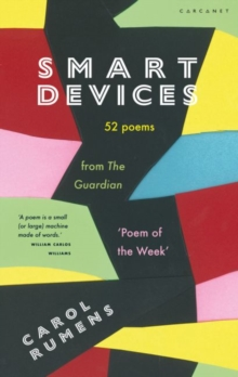 Smart devices  : 52 poems from the Guardian 'poem of the week' - Rumens, Carol