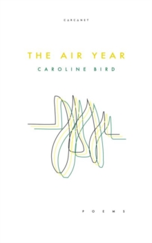 The air year - Bird, Caroline