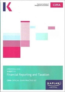 Image for Subject F1, financial reporting and taxation: Exam practice kit