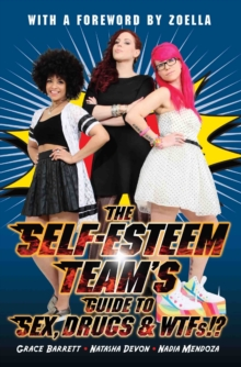 Image for The Self-Esteem Team's guide to sex, drugs & WTFs?!!