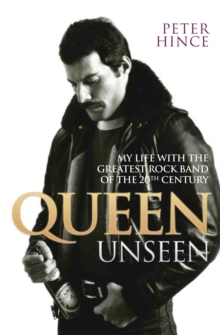 Image for Queen unseen  : my life with the greatest rock band of the 20th century
