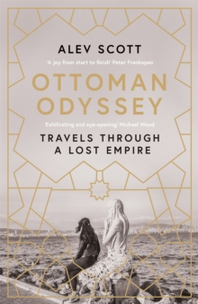 Image for Ottoman odyssey  : travels through a lost empire