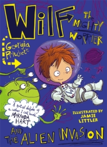 Image for Wilf the mighty worrier and the alien invasion
