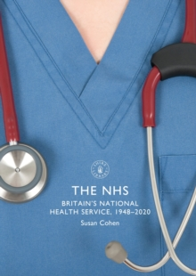 Image for The NHS  : Britain's National Health service, 1948-2020
