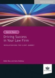 Image for Driving success in your law firm  : revolutionising the client journey