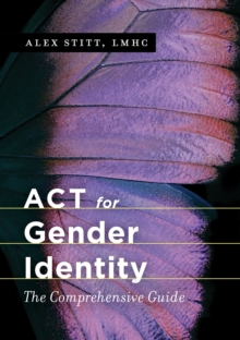 Image for ACT for gender identity: the comprehensive guide