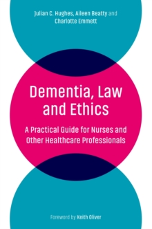 Image for Dementia, law and ethics: a practical guide for nurses and other healthcare professionals