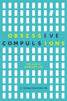 Image for Obsessive compulsions: the OCD of everyday life