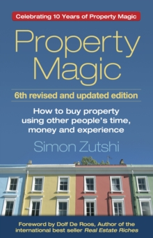 Image for Property magic  : how to buy property using other people's time, money and experience