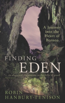 Image for Finding Eden  : a journey into the heart of Borneo