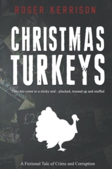 Image for Christmas turkeys  : a fictional tale of crime and corruption