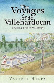 Image for The Voyages of de Villehardouin: : Cruising French Waterways