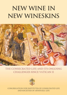 Image for New wine in new wineskins  : the consecrated life and its ongoing challenges since Vatican II