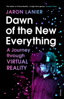 Image for Dawn of the new everything  : a journey through virtual reality
