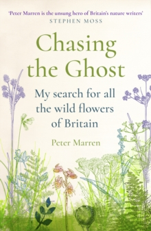 Image for Chasing the ghost  : my search for all the wild flowers of Britain