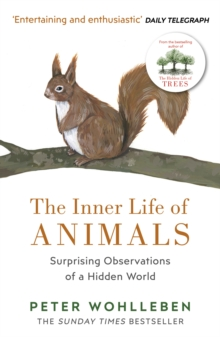 Image for The inner life of animals  : surprising observations of a hidden world