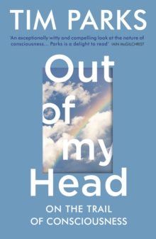 Image for Out of my head  : on the trail of consciousness