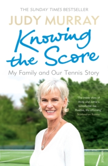 Image for Knowing the score  : my family and our tennis story