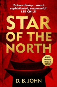 Image for Star of the North : An explosive thriller set in North Korea