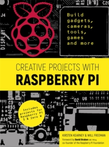 Image for Creative projects with Raspberry Pi  : build gadgets, cameras, tools, games and more with this guide to Raspberry Pi