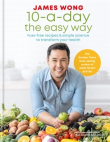 Image for 10-a-day the easy way  : fuss-free recipes & simple science to transform your health