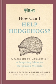 Image for RHS how can I help hedgehogs?  : a gardener's collection of inspiring ideas for welcoming wildlife