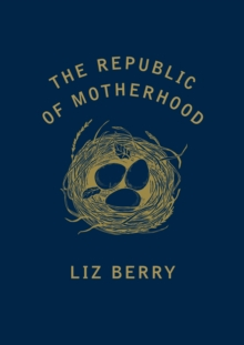 Image for The republic of motherhood