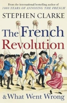 Image for The French Revolution & what went wrong